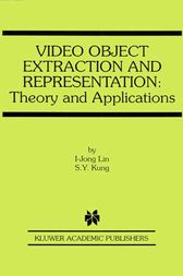 Video Object Extraction and Representation by I-Jong Lin;  S.Y. Kung
