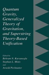 Quantum Gravity, Generalized Theory of Gravitation, and Superstring Theory-Based Unification by Behram N. Kursunogammalu