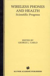 Wireless Phones and Health by George L. Carlo