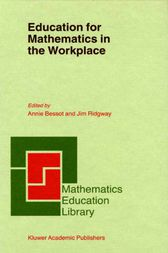 Education for Mathematics in the Workplace by A. Bessot