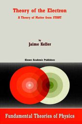 Theory of the Electron by J. Keller