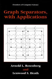 Graph Separators, with Applications by Arnold L. Rosenberg