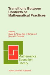 Transitions Between Contexts of Mathematical Practices by Guida de Abreu
