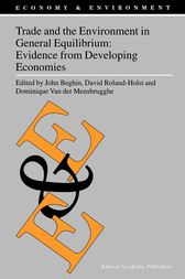 Trade and the Environment in General Equilibrium: Evidence from Developing Economies by John Beghin
