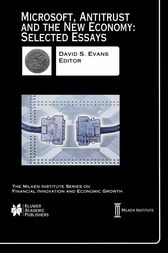 Microsoft, Antitrust and the New Economy: Selected Essays by David S. Evans