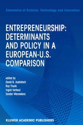 Entrepreneurship: Determinants and Policy in a European-US Comparison by David B. Audretsch