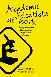 Academic Scientists at Work by Jeremy M. Boss