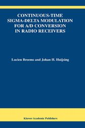 Continuous-Time Sigma-Delta Modulation for A/D Conversion in Radio Receivers by Lucien Breems