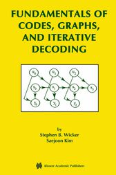 Fundamentals of Codes, Graphs, and Iterative Decoding by Stephen B. Wicker