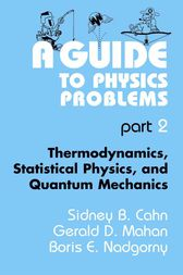 A Guide to Physics Problems by Max Dresden