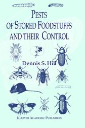 Pests of Stored Foodstuffs and their Control by Dennis S. Hill