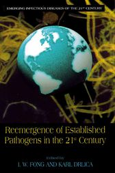 Reemergence of Established Pathogens in the 21st Century by I.W. Fong