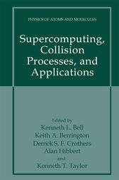 Supercomputing, Collision Processes, and Applications by Kenneth L. Bell