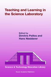 Teaching and Learning in the Science Laboratory by Dimitris Psillos