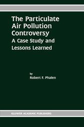 The Particulate Air Pollution Controversy by Robert F. Phalen