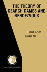 The Theory of Search Games and Rendezvous by Steve Alpern