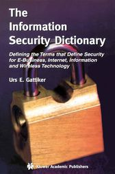 The Information Security Dictionary by Urs E. Gattiker