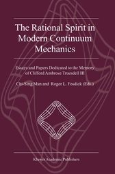 The Rational Spirit in Modern Continuum Mechanics by Chi-Sing Man