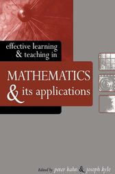 Effective Learning and Teaching in Mathematics and Its Applications by Peter Kahn