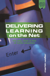 Delivering Learning on the Net by Martin Weller