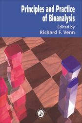 Principles and Practice of Bioanalysis, Second Edition by Richard F. Venn