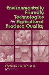 Environmentally Friendly Technologies for Agricultural Produce Quality by Shimshon Ben Yeoshua