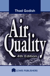 Air Quality, Fourth Edition by Thad Godish