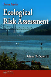 Ecological Risk Assessment, Second Edition by Glenn W. Suter II