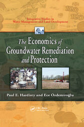 The Economics of Groundwater Remediation and Protection by Paul E. Hardisty