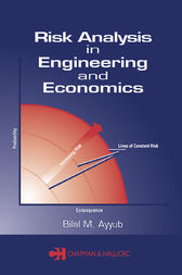 Risk Analysis in Engineering and Economics by Bilal M. Ayyub