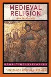 Medieval Religion by Constance Hoffman Berman