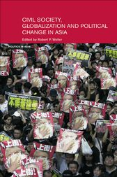 Civil Life, Globalization and Political Change in Asia by Robert P. Weller