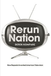 Rerun Nation by Derek Kompare