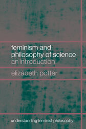 Feminism and Philosophy of Science by Elizabeth Potter