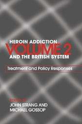 Heroin Addiction and The British System by Michael Gossop