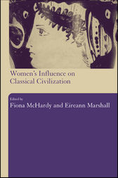Women's Influence on Classical Civilization by Eireann Marshall