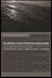 Tourism and Postcolonialism by Michael C. Hall