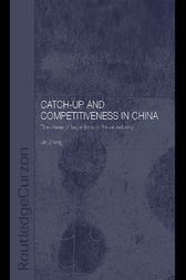 Catch-Up and Competitiveness in China by Jin Zhang