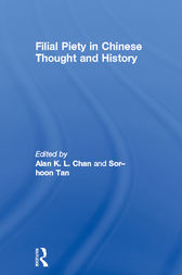 Filial Piety in Chinese Thought and History by Alan Chan