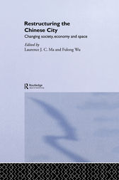 Restructuring the Chinese City by Laurence J.C. Ma