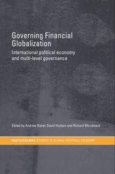 Governing Financial Globalization by Andrew Baker