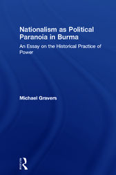 Nationalism as Political Paranoia in Burma by Mikael Gravers