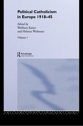 Political Catholicism in Europe 1918-1945 by Wolfram Kaiser