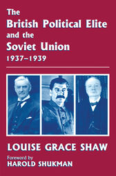 The British Political Elite and the Soviet Union by Louise Grace Shaw