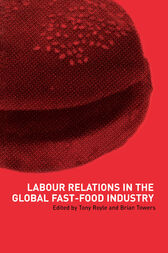 Labour Relations in the Global Fast-Food Industry by Tony Royle
