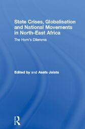 State Crises, Globalisation and National Movements in North-East Africa by Asafa Jalata