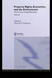 Property Rights, Economics and the Environment by Michael D. Kaplowitz