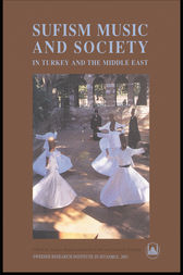 Sufism, Music and Society in Turkey and the Middle East by Anders Hammarlund