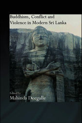 Buddhism, Conflict and Violence in Modern Sri Lanka by Mahinda Deegalle