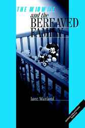 The Midwife and the Bereaved Family by Jane Warland